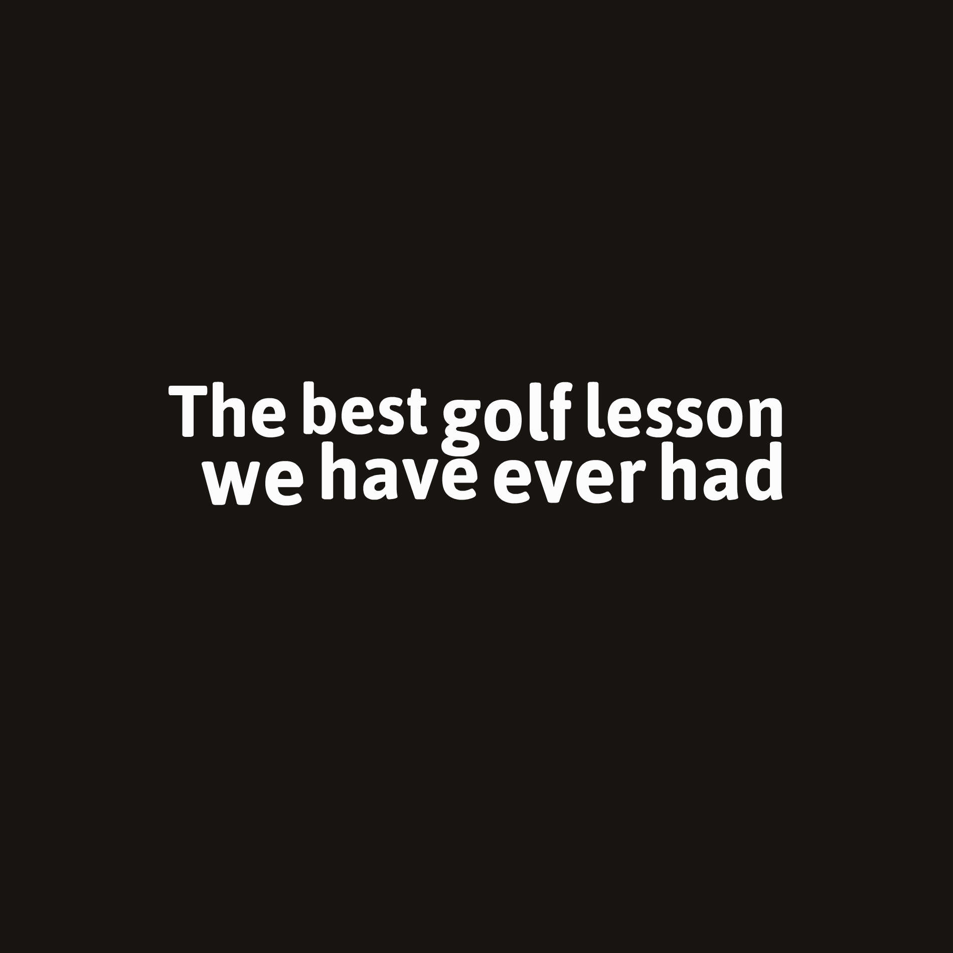 Quotes About Golf The Best Golf Lesson We Have Ever Had  Peter Arnott Golf Blog